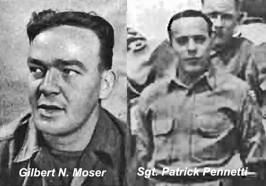 Gilbert N Moser and Patrick P. Pennetti who stopped the advancing tanks of Frauscher's platoon